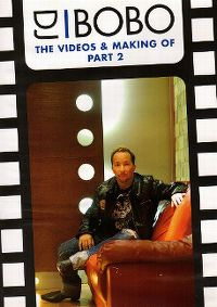 Cover DJ BoBo - The Videos & Making Of Part 2 [DVD]